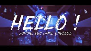 [MV] HELLO ! - Jombie Ft Lục Lăng, Endless (G5R)
