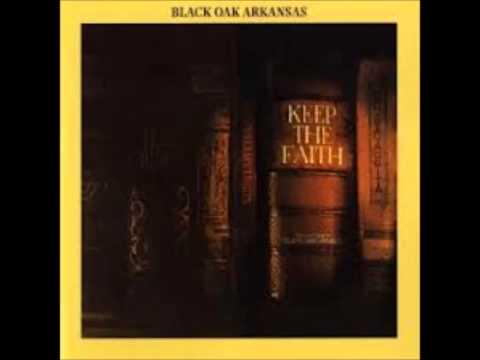 Black Oak Arkansas Keep The Faith