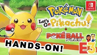 E3 2018: LET'S GO PIKACHU/EEVEE and POKEBALL PLUS (HANDS-ON PREVIEW/DISCUSSION) [NINTENDO SWITCH]
