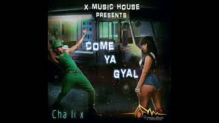 Chalix268 - Come ya gyal