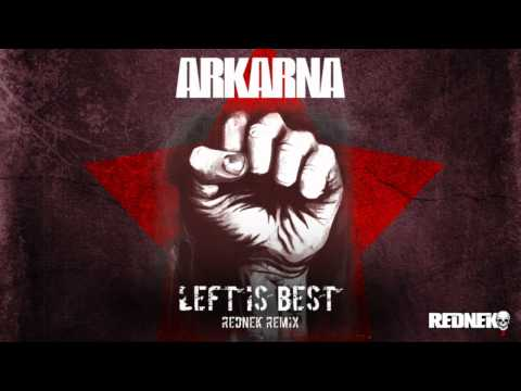 Arkarna - Left Is Best (Rednek Remix)