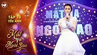 Mặt nạ ngôi sao | Tập 13: Yêu anh | | Cầu Vồng Đa Sắc/ Việt My