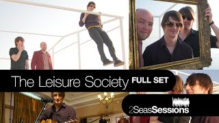 ★ The Leisure Society - Full Set - 2Seas Session #5