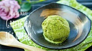 How to Make Green Tea Ice Cream