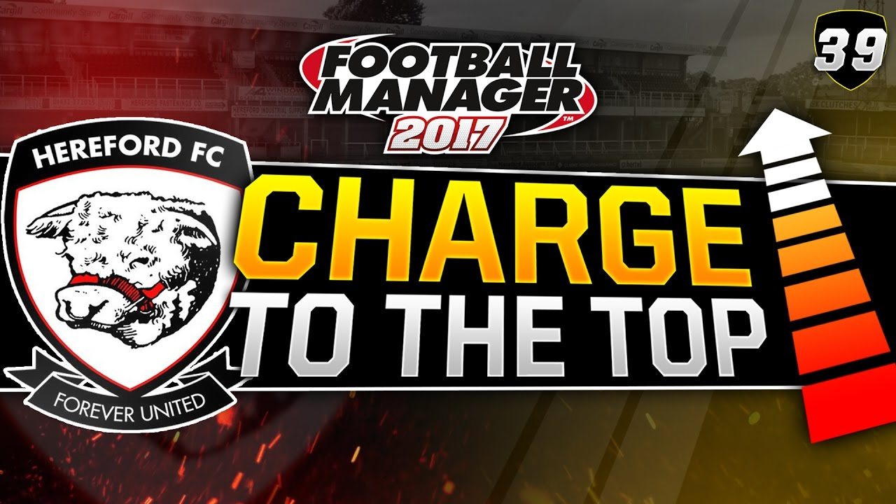 Charge to the Top - Episode 39: A Season Defining Match | Football Manager 2017