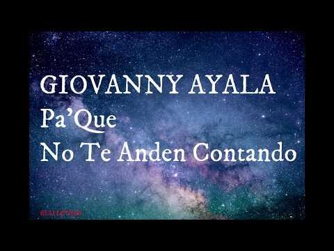 Pa Que No Te Anden Contando - Giovanny Ayala  (Letra) (Lyrics)