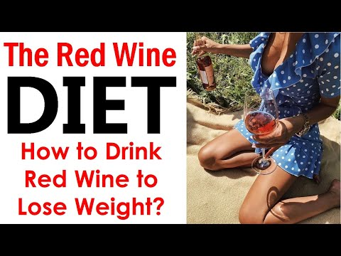 The Red Wine Diet - How to Drink Red Wine to Lose Weight?