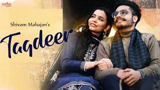 Taqdeer – Shivam Mahajan Video HD