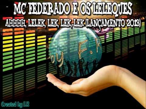 Baixar Federado e Os Leleques - Ahh, Lelek, lek, lek, lek (Lançamento 2013)