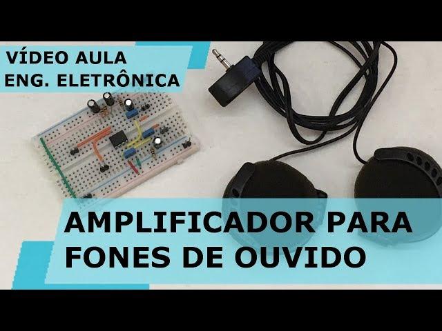 AMPLIFICADOR PARA FONES DE OUVIDO | Vídeo Aula #227
