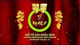 Lễ Giỗ Tổ Sân Khấu 2019 tại Saigon Performing Arts Center (Fountain Valley, CA))