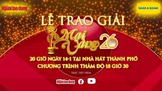 Lễ trao Giải Mai Vàng lần 26-2020 của báo Người Lao Động