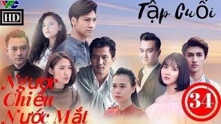 Tập Cuối Ngược Chiều Nước Mắt - Tap 34 Nguoc Chieu Nuoc Mat