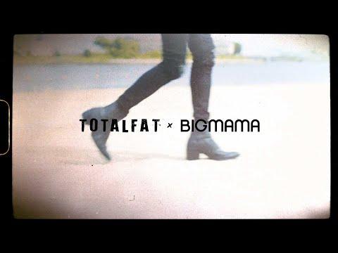 TOTALFAT x BIGMAMA