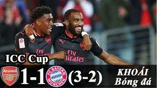 Bayern Munich vs Arsenal (ICC Cup) Siêu kịch tính phút bù giờ