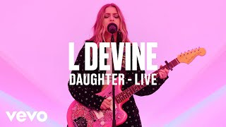 L Devine - Daughter (Live) - Vevo DSCVR