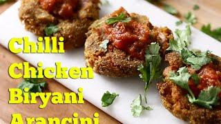 LEFTOVERS: Chilli Chicken Biryani Arancini