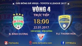 FULL | BECAMEX BÌNH DƯƠNG vs FLC THANH HÓA (2-2) | VÒNG 4 V LEAGUE 2017