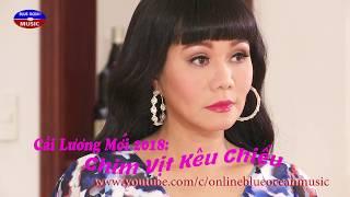 Trailer_ Chim Vit Keu Chieu (Cải Lương mới 2018)