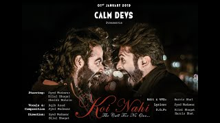 Koi Nahi | The Call For No One | Latest 2019 | by Aqib Asad