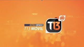 EN VIVO | Señal T13 Móvil