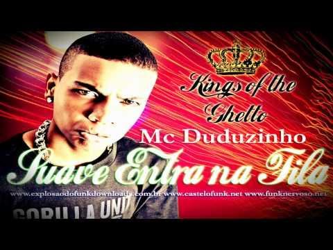Baixar MC DUDUZINHO - SUAVE ENTRA NA FILA (DJ VITOR FALCÃO) LANÇAMENTO 2013 Kings of the Ghetto