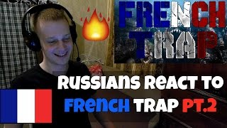 RUSSIANS REACT TO FRENCH TRAP PT.2 (Booba, Ninho, 13 Block, DjaDja & Dinaz) French Trap Reaction