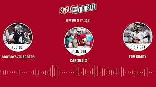 Cowboys/Chargers, Cardinals, Tom Brady | SPEAK FOR YOURSELF audio podcast (9.17.21)
