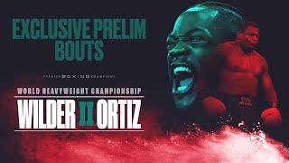 Wilder-Ortiz II | EXCLUSIVE PRELIM BOUTS | PBC ON FOX