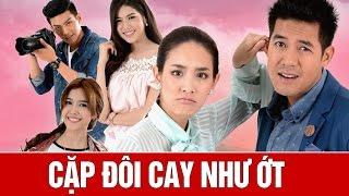 [Thái Drama 2016] Cặp Đôi Cay Như Ớt | Koo Za Rot Zab | Weir Sukollawat Kanarot