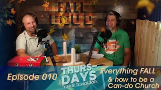 """Ep. 010 """"Everything FALL & How to be a Can-do Church"""""""
