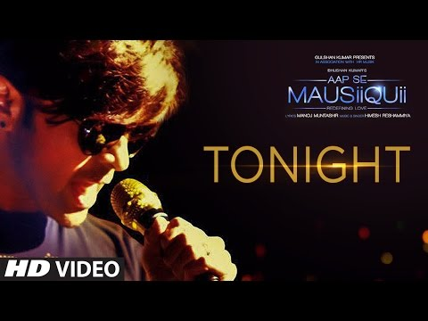Tonight Lyrics - Himesh Reshammiya   Aap Se Mausiiquii