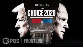 The Choice 2020: Trump vs. Biden (full film)   FRONTLINE