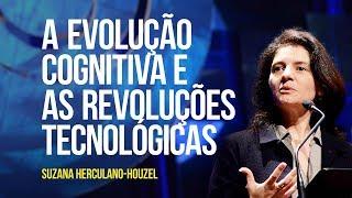 MIX PALESTRAS l  A evolução cognitiva e as revoluções tecnológicas l Suzana Herculano-Houzel