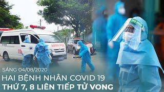 Hai Bệnh Nhân COVID-19 thứ 7 và 8 TỬ VONG liên tiếp trong buổi sáng 04/08/2020