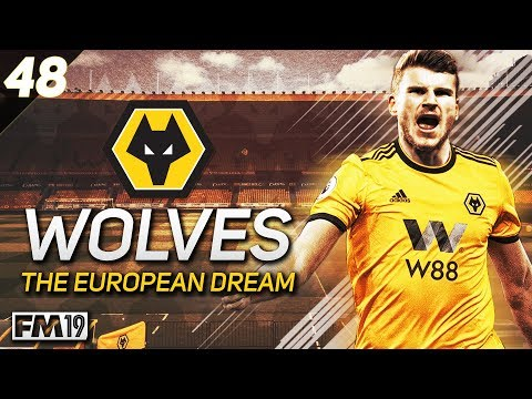 "Wolves: The European Dream - #48 ""TOP 4 BATTLE"" - Football Manager 2019"