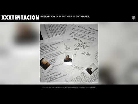 XXXTENTACION - Everybody Dies In Their Nightmares (Audio)