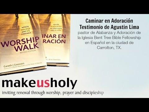Caminar en Adoración | Testimonio de Agustin Lima