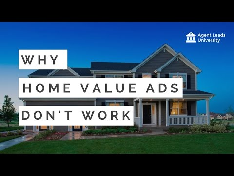 Why Your Home Value Ads Don't Work - Agent Leads University