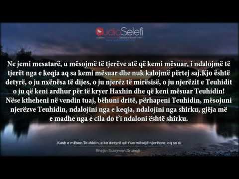 Kush e mëson Teuhidin, e ka detyrë që t'ua mësojë njerëzve, aq sa di - Shejkh Sulejman Rruhajli
