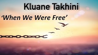 Kluane Takhini - When We Were Free