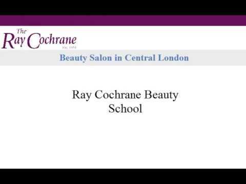 Beauty Salon in Central London Ray Cochrane Beauty School