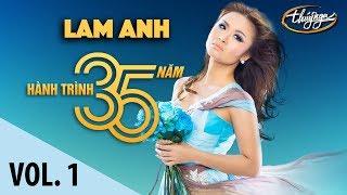 Lam Anh - Hành Trình 35 Năm Cùng Thúy Nga (Vol. 1)