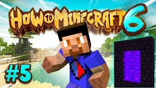 THE NETHER! - How To Minecraft S6 #5