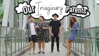 Our Imaginary Parents