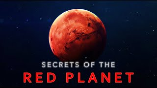 Mars: Secrets of the Red Planet