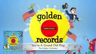You're A Grand Old Flag | American Patriotic Songs For Children | Golden Records - YouTube