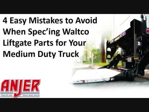 4 Easy Mistakes To Avoid When Spec'ing Waltco Liftgate Parts For Your Medium Duty Truck