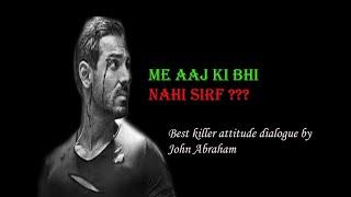 Best attitude whatsapp status    Best killer attitude dialogue by John Abraham    king of status