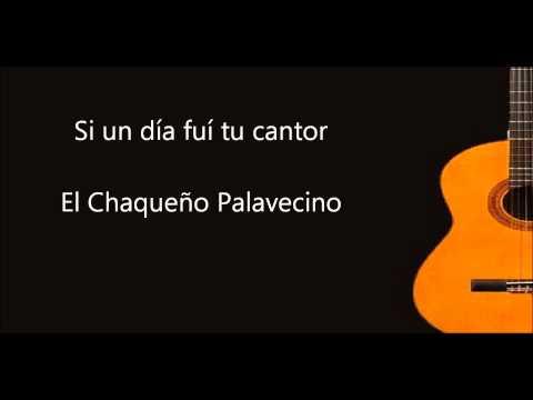 Si un día fuí tu cantor - El Chaqueño Palavecino